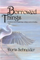 Doris Schneider - Borrowed_Things_Cover    2015